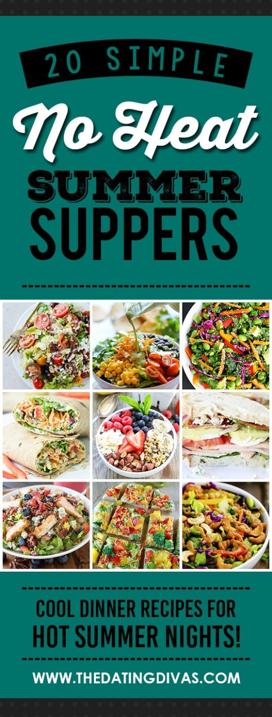8 Simple Summer Suppers | The Dating Divas - Summer Recipes No Grill
