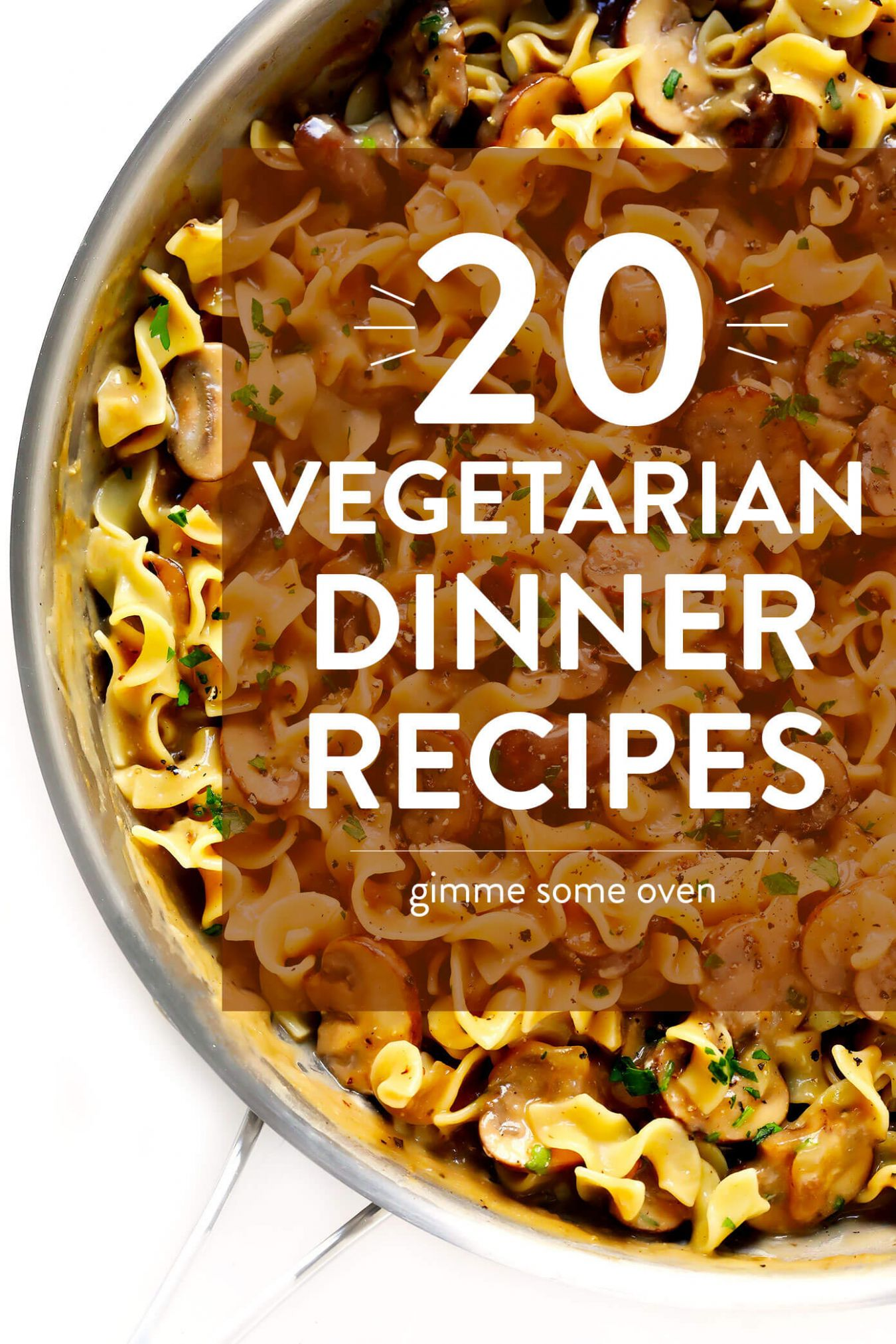 8 Vegetarian Dinner Recipes That Everyone Will LOVE! | Gimme Some ..