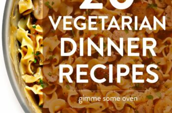 8 Vegetarian Dinner Recipes That Everyone Will LOVE! | Gimme Some ...