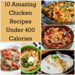 9 Amazing Chicken Recipes Under 9 Calories | How Does She – Recipes Chicken Under 400 Calories