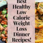 9 Best Healthy Low Calorie Weight Loss Dinner Recipes! - Lazy Girl