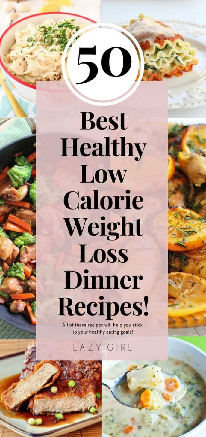 9 Best Healthy Low Calorie Weight Loss Dinner Recipes! - Lazy Girl - Healthy Recipes Low Calorie