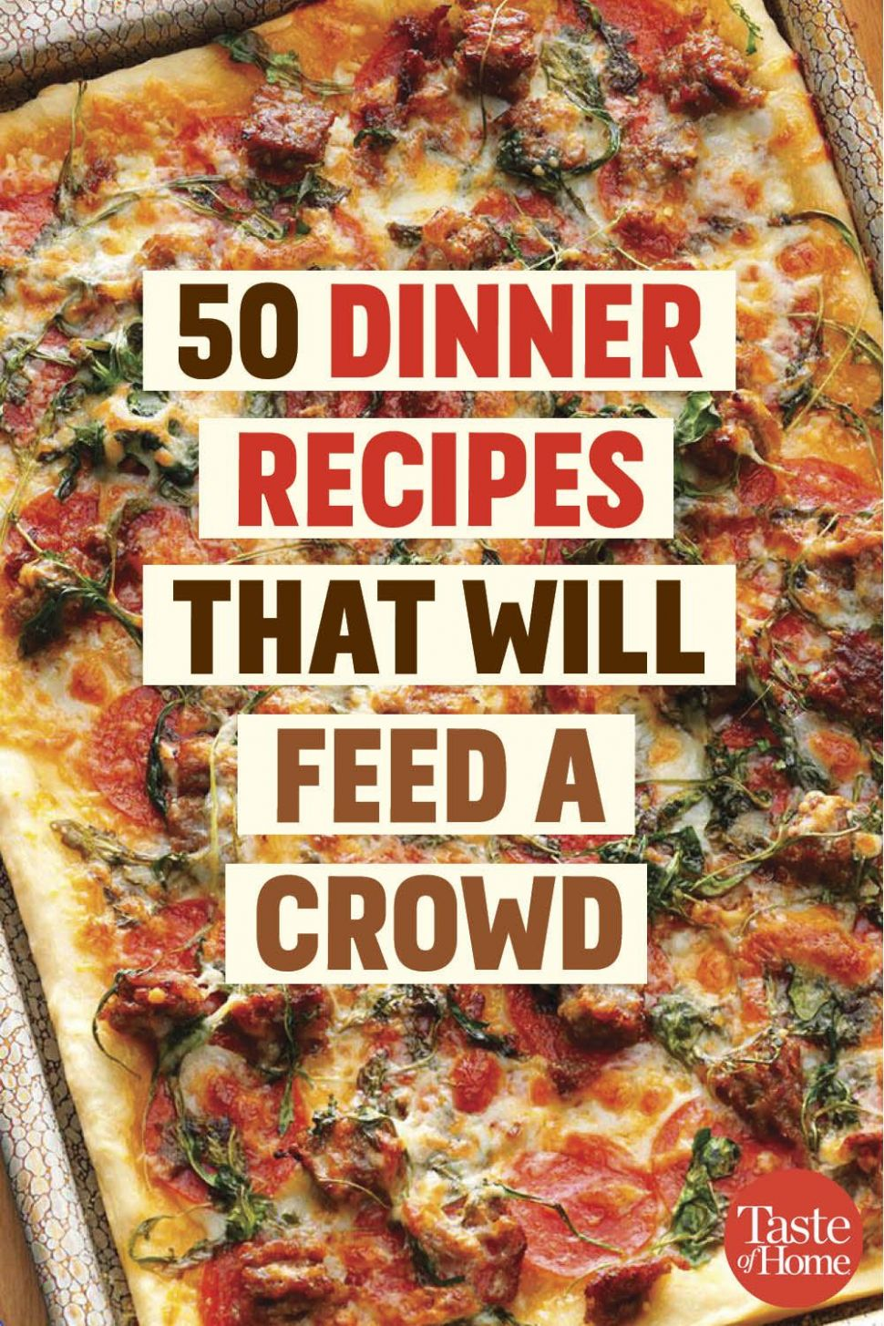 9 Dinner Recipes That Will Feed a Crowd | Cooking for a crowd ..