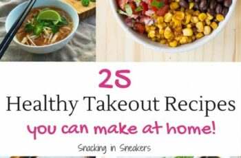 9 Healthy Takeout Recipes to Cook at Home! - Snacking in Sneakers