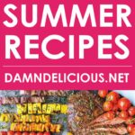 9 Quick And Easy Summer Recipes – Damn Delicious – Summer Recipes Quick And Easy