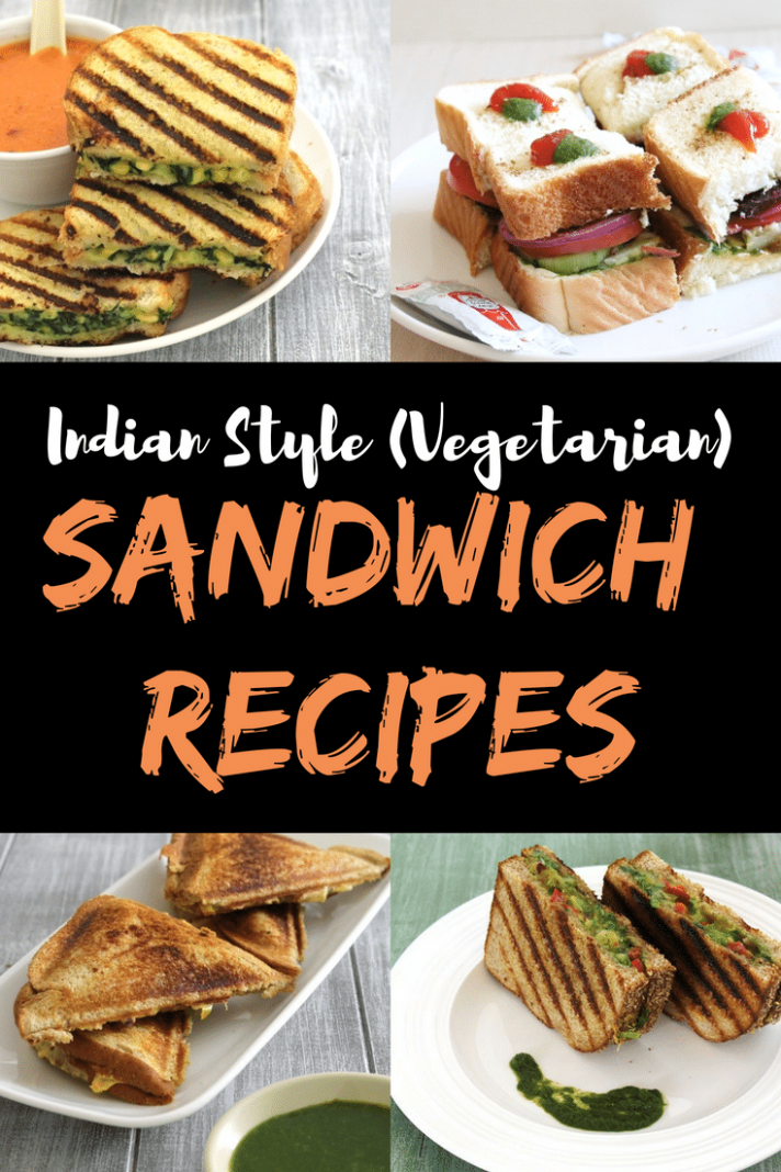 9 Sandwich Recipes / Indian Vegetarian Sandwiches- Spice Up The Curry