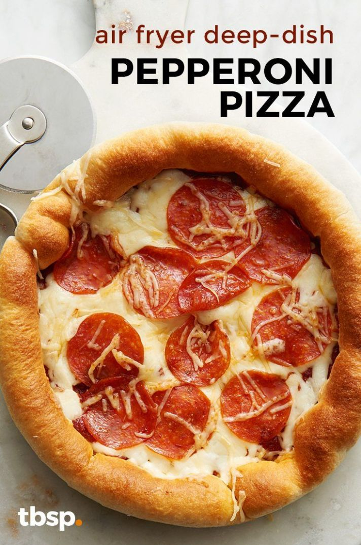Air Fryer Deep-Dish Pepperoni Pizza - Pizza Recipes In Xl Pressure Cooker