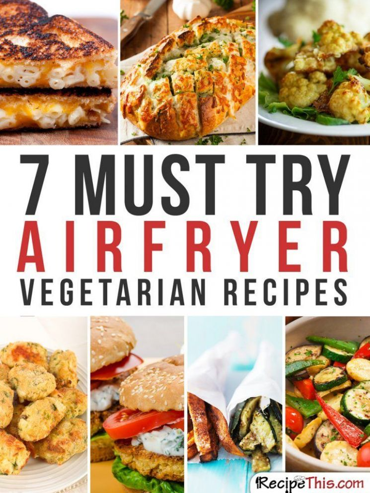 Airfryer Vegetarian Recipes - 10 Magical Ways To Cook Vegetables In ..