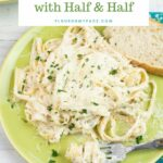 Alfredo Sauce With Half And Half – Flour On My Face – Dinner Recipes Using Half And Half