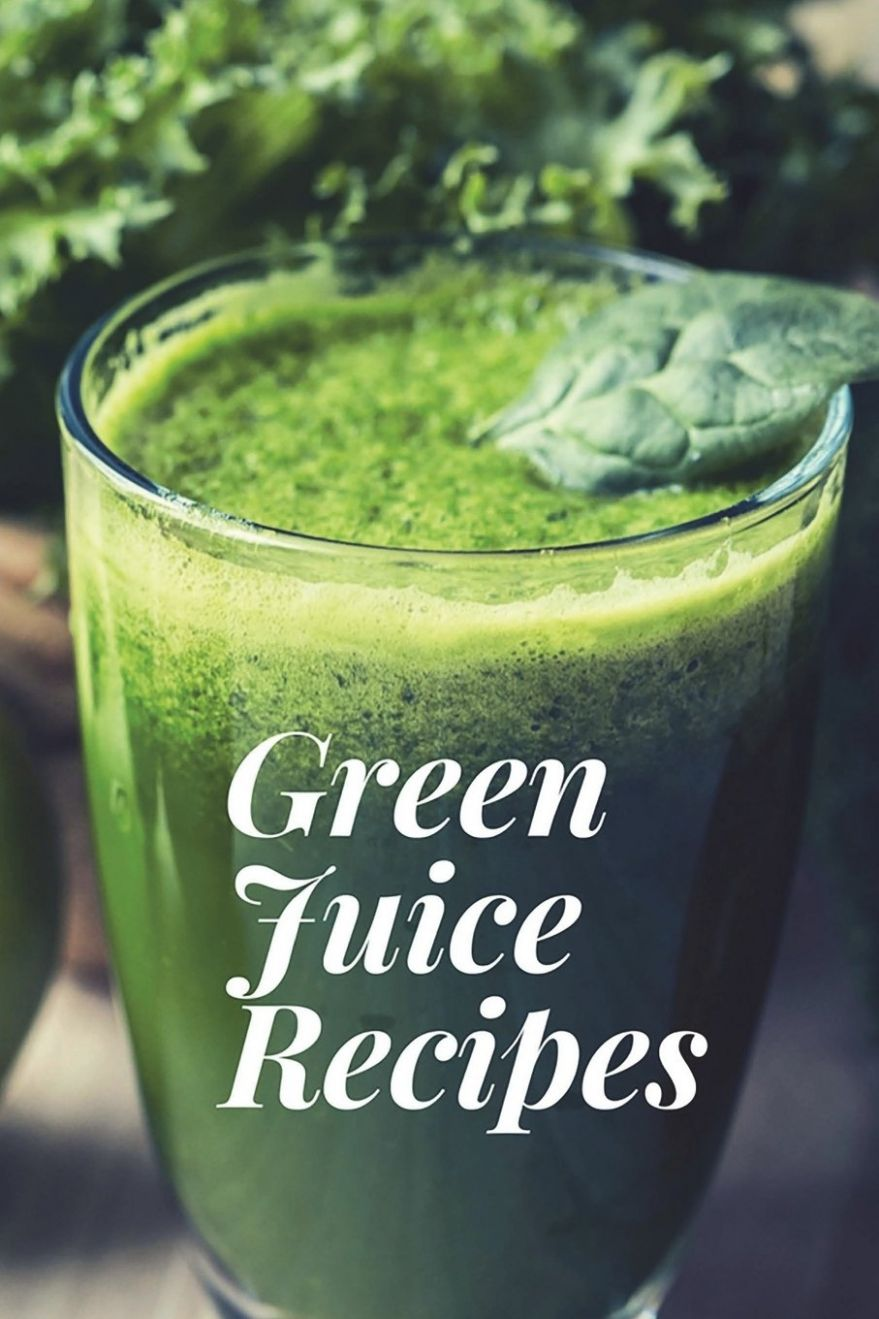Amazon.com: Green Juice Recipes: Juicing Recipes, Juicing Recipes ..