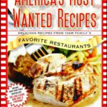 America's Most Wanted Recipes: Delicious Recipes From Your ..