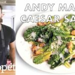 Andy Makes The Very Best Caesar Salad | Bon Appétit – Salad Recipes Bon Appetit