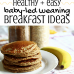 Baby Led Weaning Breakfast Ideas | Baby Led Weaning Breakfast ..