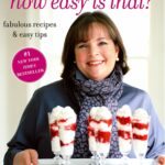 Barefoot Contessa How Easy Is That?: Fabulous Recipes & Easy Tips ..