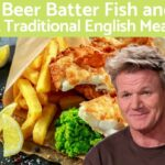 Beer Batter Fish And Chips (Classic British) – Gordon Ramsay – Recipe Fish And Chips Gordon Ramsay