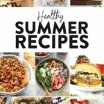 Best Healthy Summer Recipes (for Every Meal!) – Fit Foodie Finds – Healthy Recipes Summer