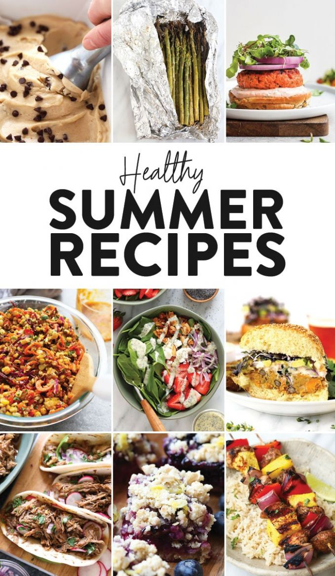 Best Healthy Summer Recipes (for Every Meal!) - Fit Foodie Finds - Healthy Recipes Summer