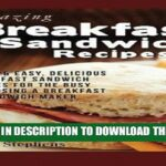 Best Seller Breakfast Sandwich Recipes: 10 Quick Easy, Delicious Breakfast  Sandwich Recipes For – Sandwich Recipes Download