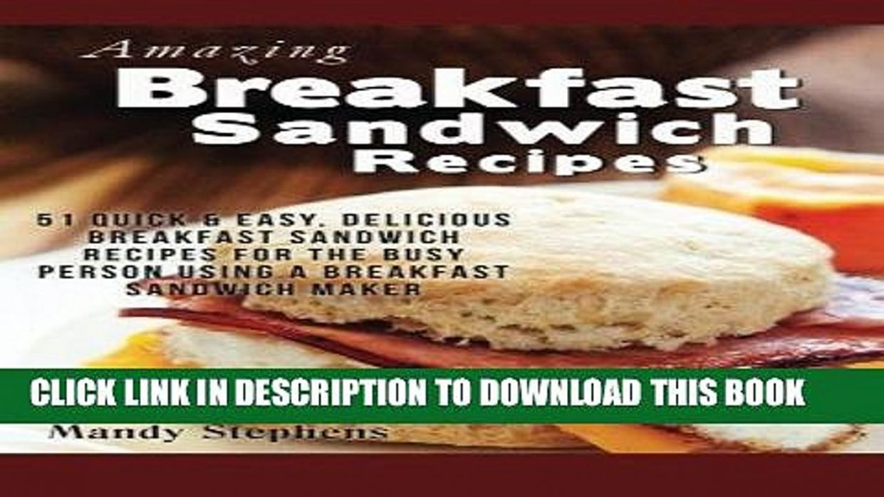 Best Seller Breakfast Sandwich Recipes: 10 Quick Easy, Delicious Breakfast  Sandwich Recipes for - Sandwich Recipes Download