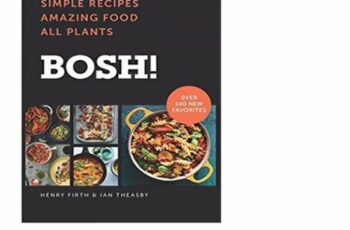 Book Download BOSH! The Cookbook: Simple Recipes, Amazing Food, All P…