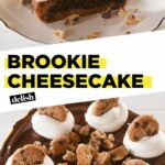 Brookie Cheesecake – Dessert Recipes Delish
