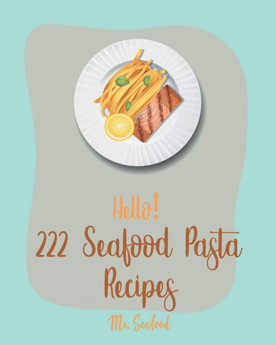 Buy Hello! 12 Seafood Pasta Recipes: Best Seafood Pasta Cookbook ...