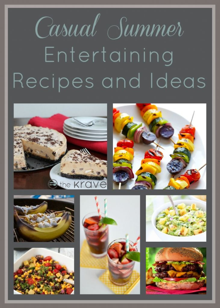 Casual Summer Entertaining Recipes and Ideas - The Krave - Recipes Summer Entertaining