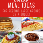 Cheap Meals For Feeding Large Groups – Easy Recipes For Large Groups