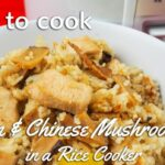 Chicken And Chinese Mushroom Rice In Rice Cooker Recipe – Recipes Rice Cooker Meals