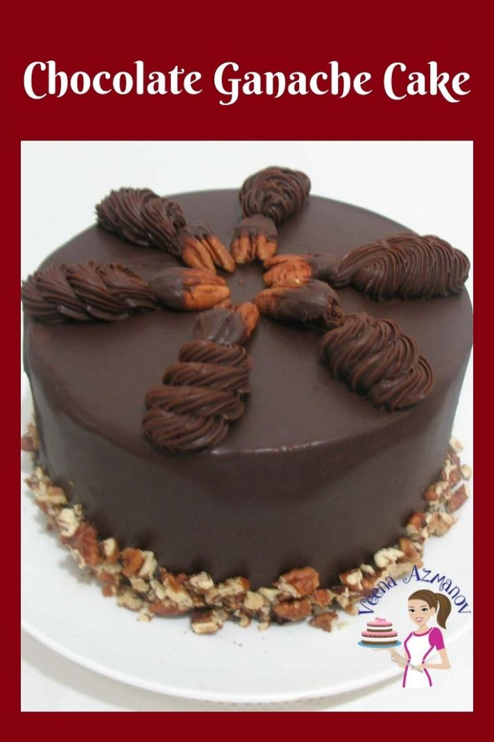 Chocolate Ganache Cake - Chocolate Cake with Chocolate Ganache - Cake Recipes Hard