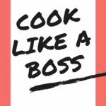 Cook Like A Boss: Six Simple Recipes That Will Impress Your Guests, An  Ebook By Pablo A