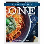 Cooking For One: Over 10 Delicious Easy Meals Created For One ..