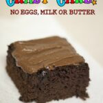 Crazy Cake- No Eggs, No Milk, No Butter!