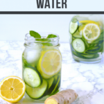 Cucumber Lemon Ginger Water – Recipes For Detox Weight Loss Water