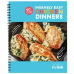 Delish Insanely Easy Chicken Dinners: 11+ Amazing Recipes: The ..