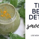 DETOX SMOOTHIES FOR WEIGHT LOSS & HEALTH – Vegan / Vegetarian – Smoothie Recipes For Weight Loss Nz