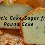 Diabetic Cake – Sugar Free Pound Cake – Weight Watchers Pound Cake – Recipes Cake For Diabetics