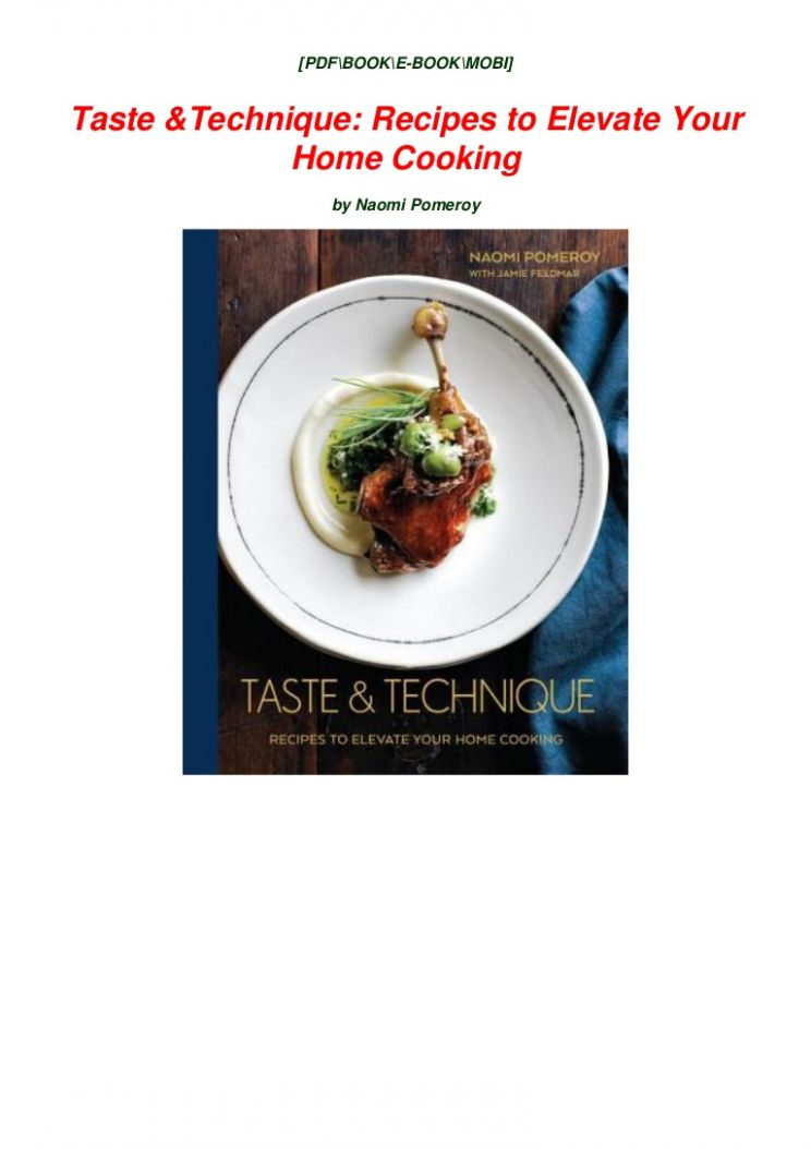 DOWNLOAD] PDF Taste & Technique: Recipes to Elevate Your Home Cookin… - Cooking Recipes Pdf