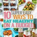 Eating Healthy On A Budget + 10 Cheap Dinner Ideas – The Girl On Bloor – Healthy Recipes On A Budget