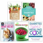 Eating To Beat Type 9 Diabetes, Quick Cooking For Diabetes, The ..