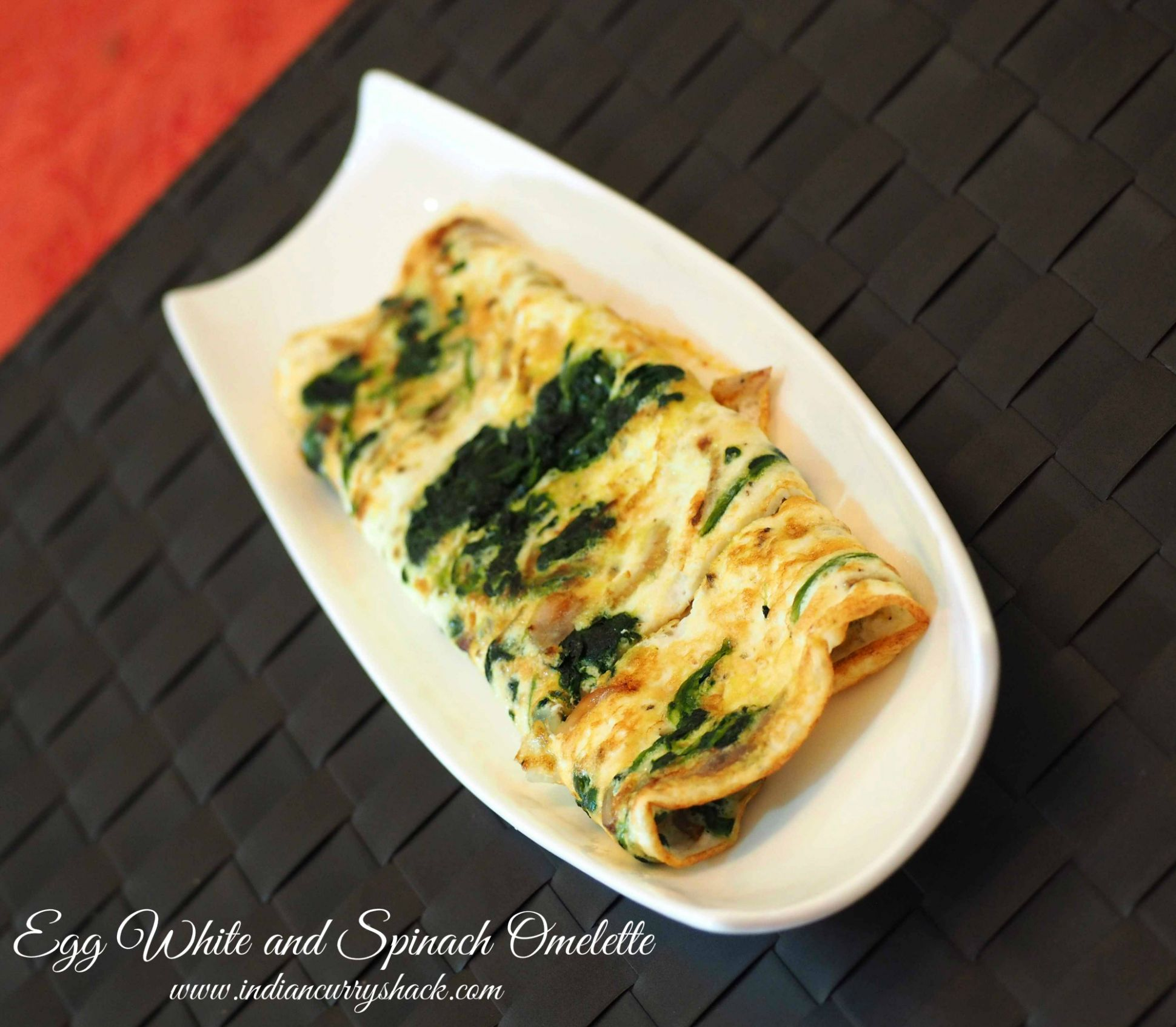 Egg White and Spinach Omelette – Indian Curry Shack By Anugya - Recipes Egg White Omelette