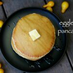 eggless pancake recipe | pancakes without eggs | eggless pancakes