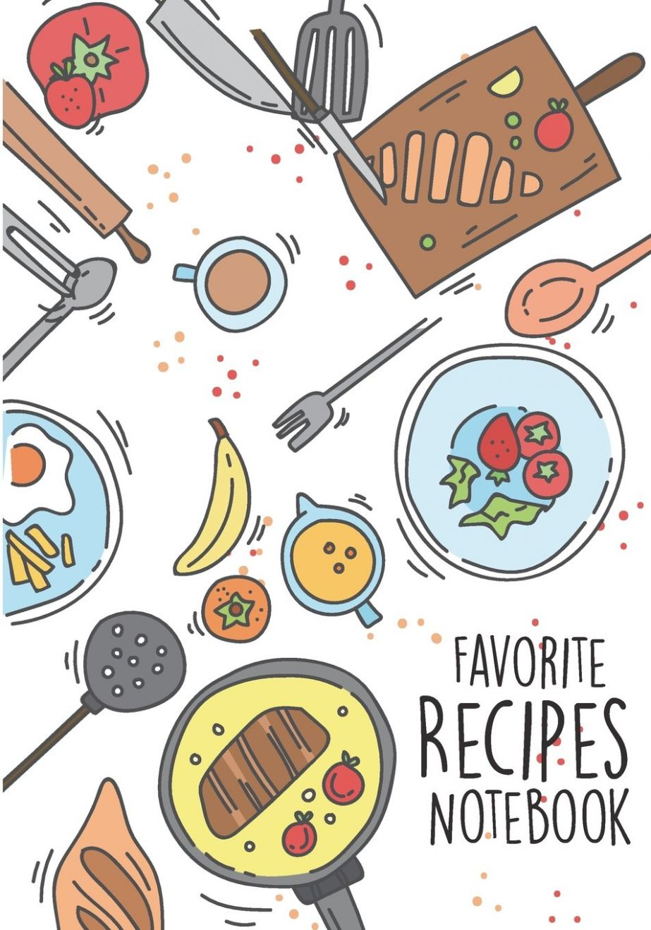 Favorite Recipes Notebook: Colour food cookbook : My Favorite and ..