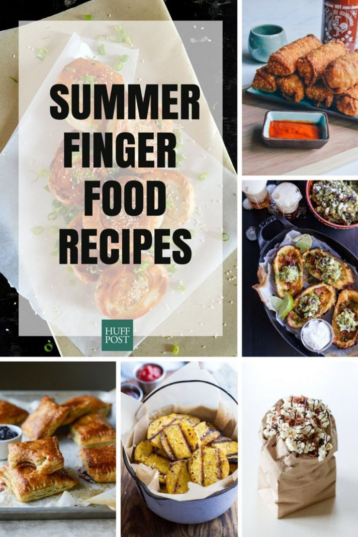 Finger Food Recipes For Summer Entertaining | HuffPost Life - Recipes Summer Entertaining