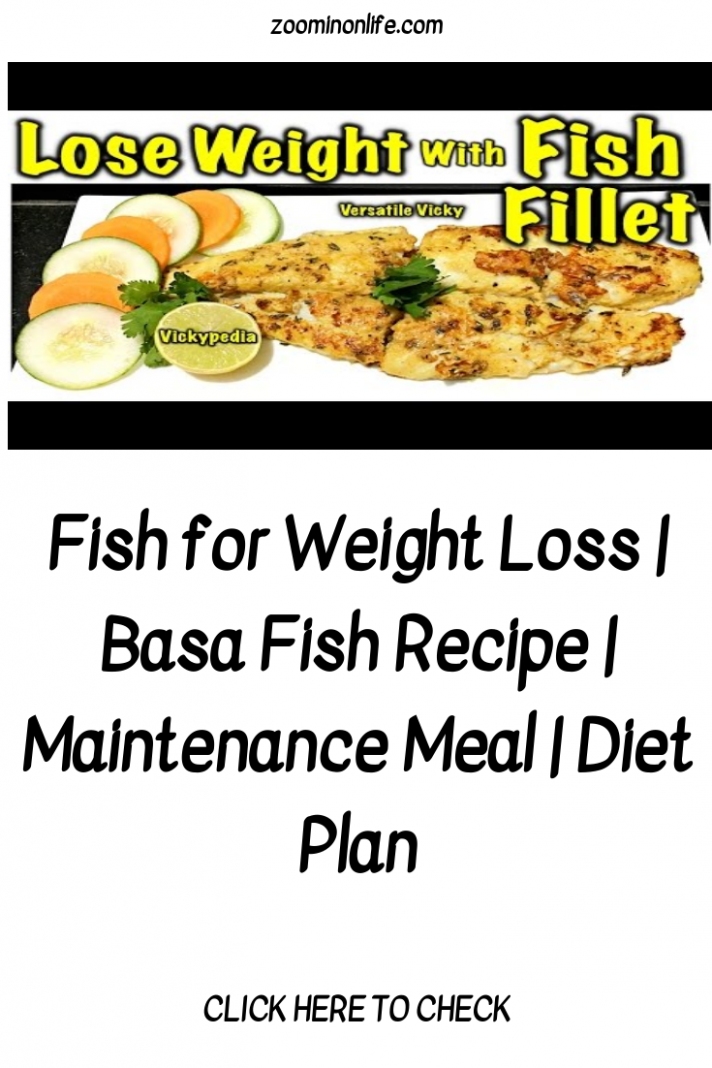 Fish for Weight Loss | Basa Fish Recipe | Maintenance Meal | Diet ..