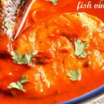 Fish Vindaloo ~ Reader's Choice! | Ruchik Randhap – Recipe Fish Vindaloo
