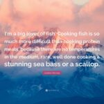 """Gordon Ramsay Quote: """"I'm A Big Lover Of Fish. Cooking Fish Is So .."""