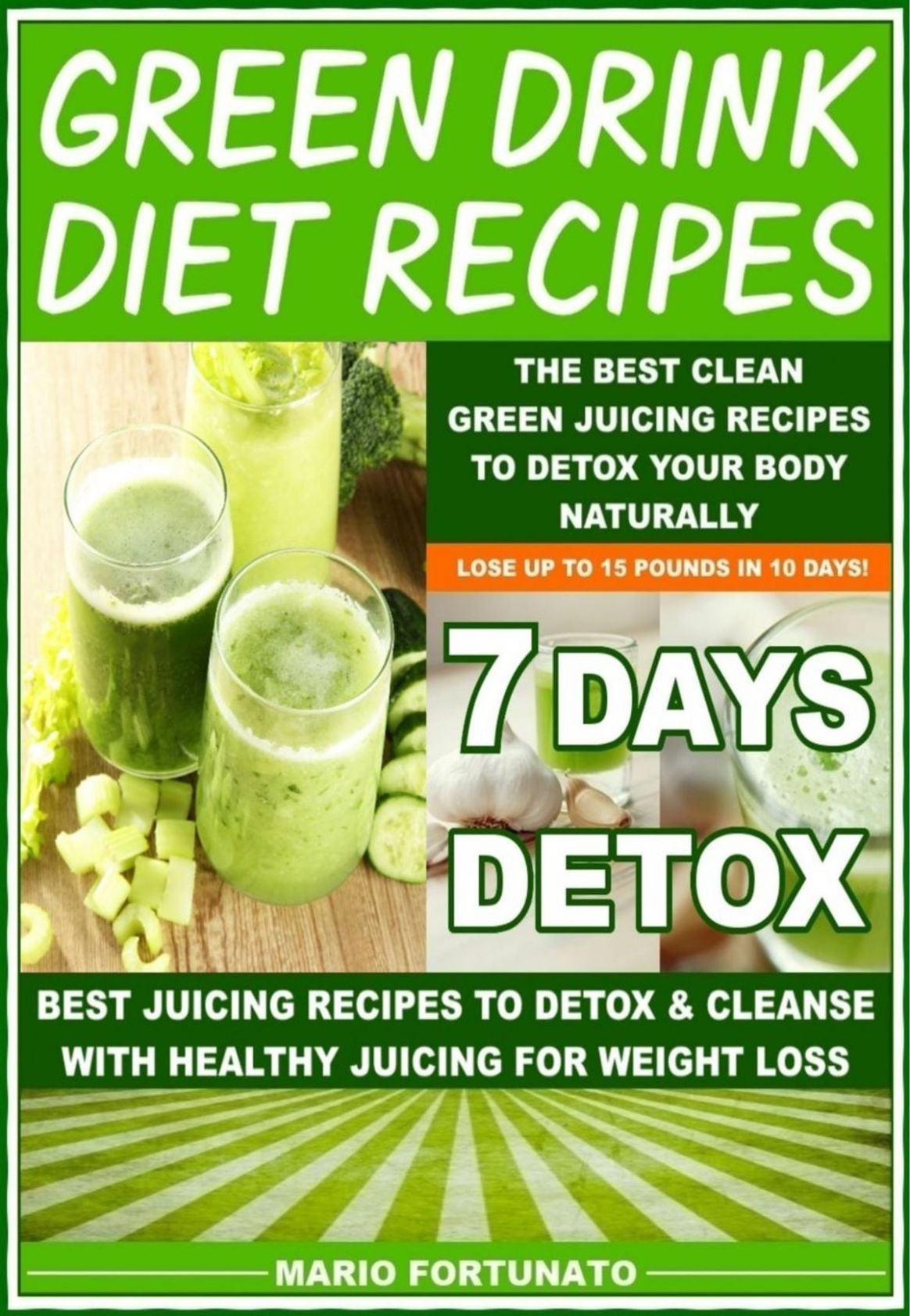 Green Drink Diet Recipes - The Best Clean Green Juicing Recipes to Detox  Your Body Naturally ebook by Mario Fortunato - Rakuten Kobo - Juicing Recipes For Weight Loss Green Juice