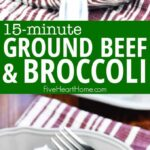 Ground Beef And Broccoli – Ground Beef Recipes Quick