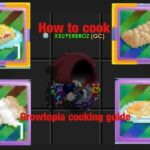Growtopia Cooking Guide – Food Recipes Growtopia